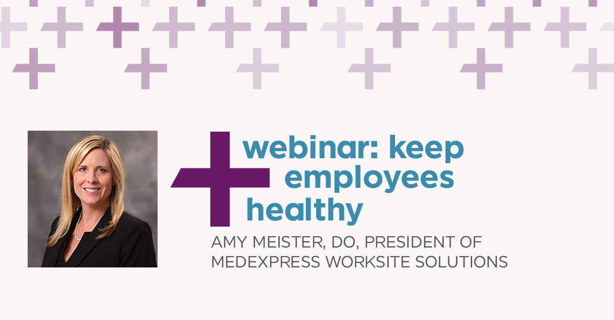 Amy Meister, President of Worksite Solutions, will present the webinar on keeping employees healthy.