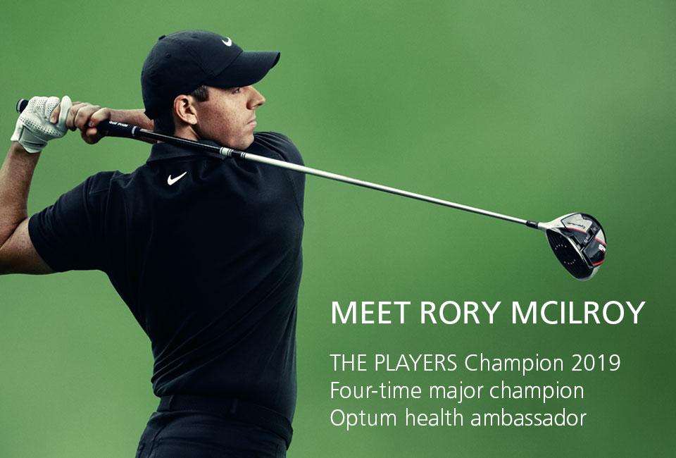 Meet Rory McIlroy. Four-Time Major Champion, Optum Health Ambassador