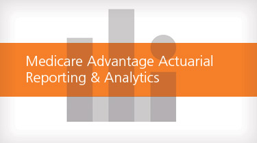 Medicare Advantage Actuarial Reporting and Analytics